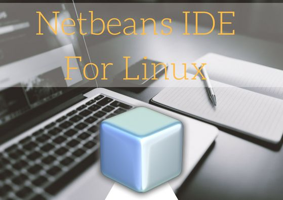 Netbeans IDE - One Of The Most Popular Linux Code Editors